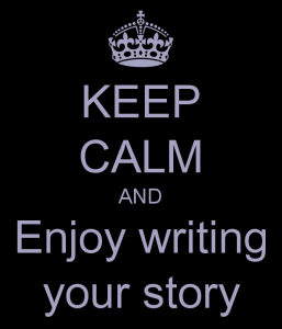 keep-calm-and-enjoy-writing-your-story-1